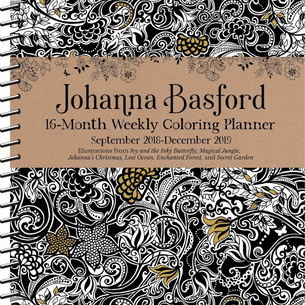 2019 Coloring Calendar With Johanna Basford 2018 16 Month Weekly Planner
