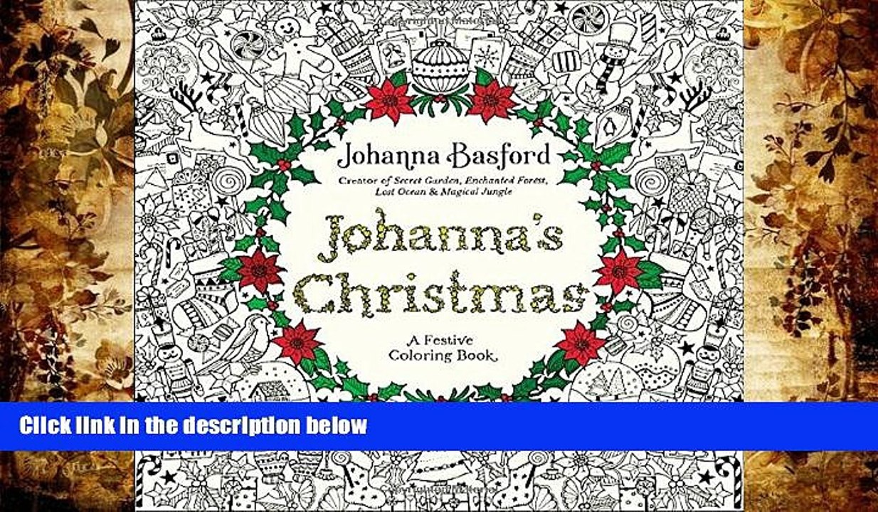 Christmas Coloring Book Games With PDF FREE DOWNLOAD Johanna S A Festive For Adults Basford BOOK
