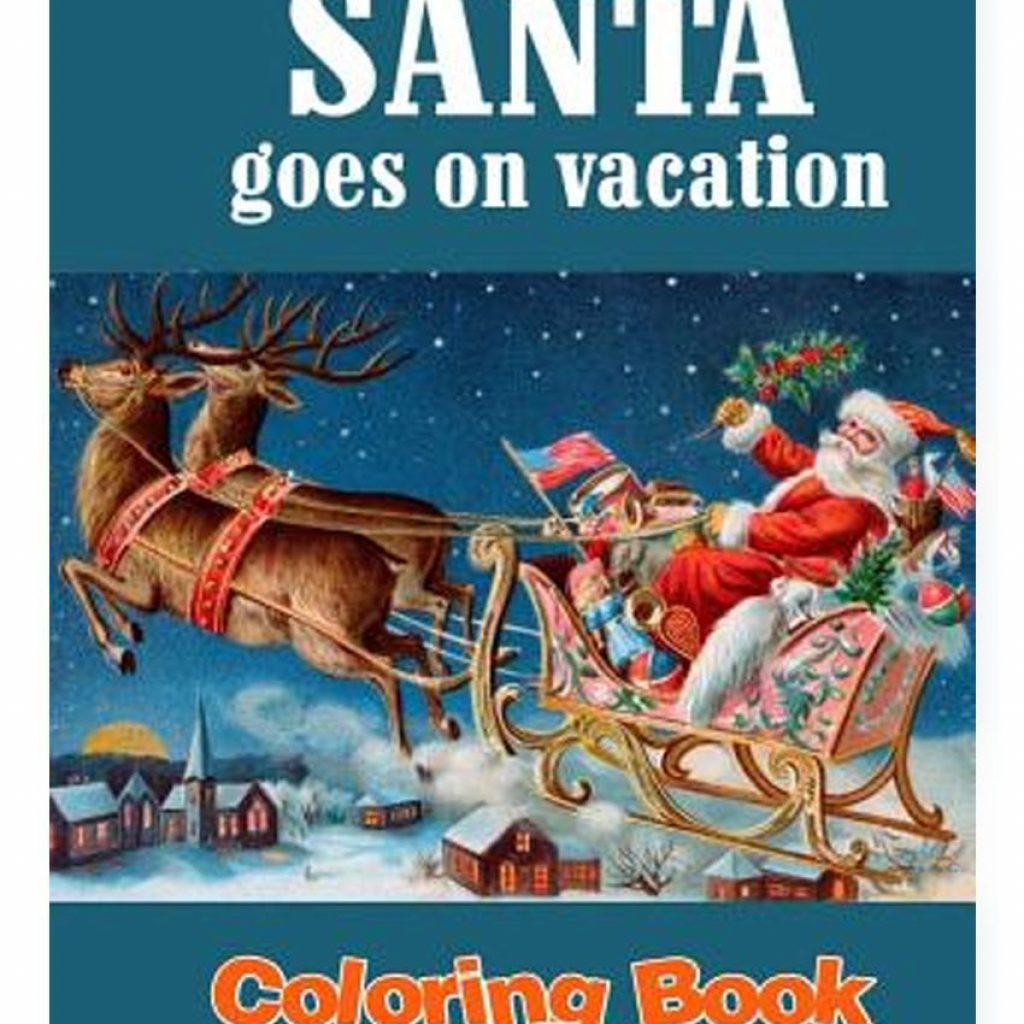 Christmas Vacation Coloring Book With Santa Goes On The Night Before And