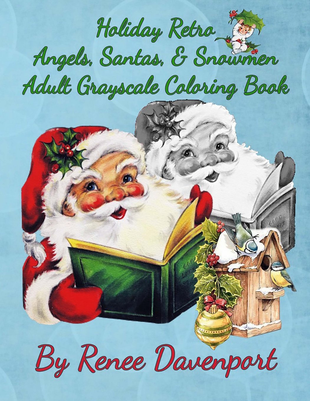 Grayscale Santa Coloring Pages With Amazon Com Holiday Retro Angels Santas Snowmen Adult