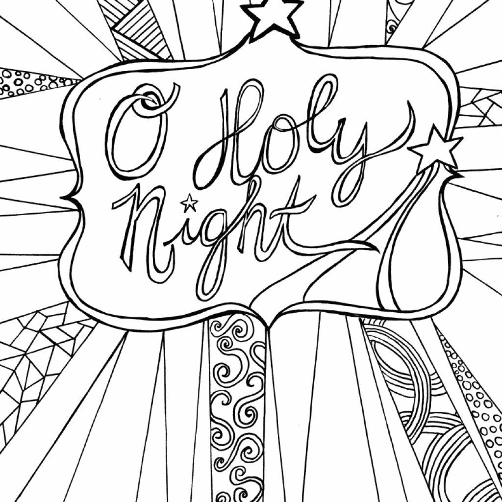 Printable Detailed Christmas Coloring Pages With O Holy Night Free Adult Sheet Day Care Stuff