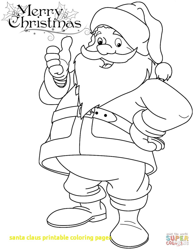 Santa Claus Print Out Coloring Pages With Printable My Localdea