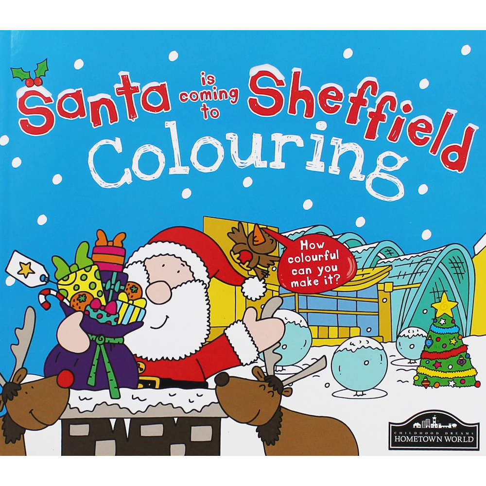 Santa S Grotto Colouring With Is Coming To Sheffield Book By Katherine Sully
