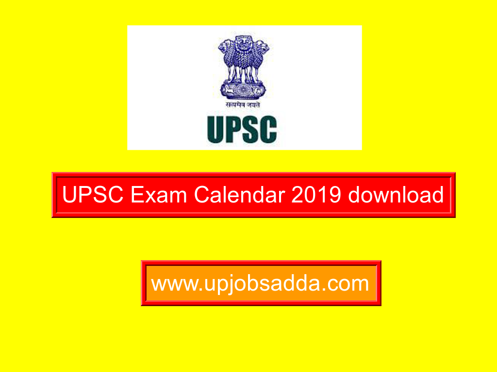 Upsc Year Calendar 2019 With UPSC Exam Download UP JOBS ADDA