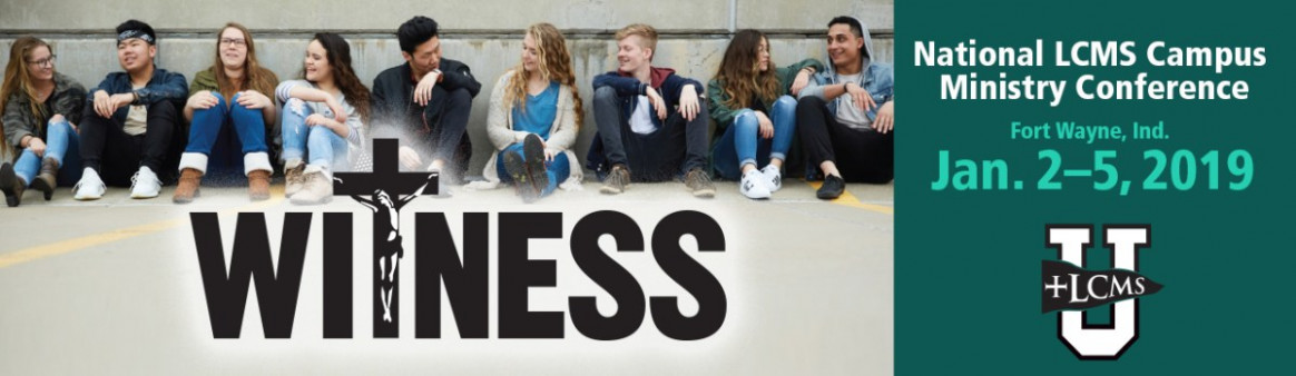 """14 National LCMS Campus Ministry Conference: """"Witness"""""""