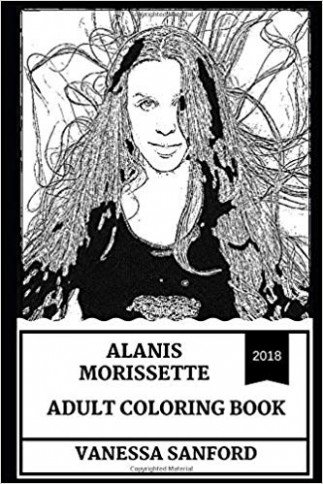 Alanis Morissette Adult Coloring Book: Queen of Alt Rock Angst and ..
