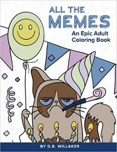 All the Memes: An Epic Adult Coloring Book: Amazon.de: D B Willaker ..