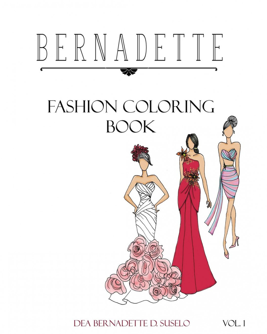 Amazon.com: Bernadette Fashion Coloring Book: Designs of Gowns and ..