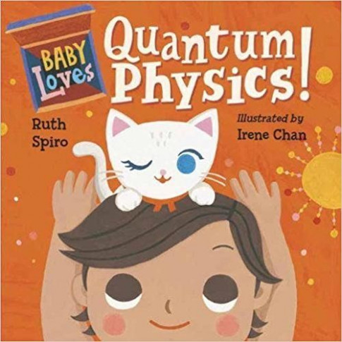 Baby Loves Quantum Physics! (Baby Loves Science): Ruth Spiro, Irene ..