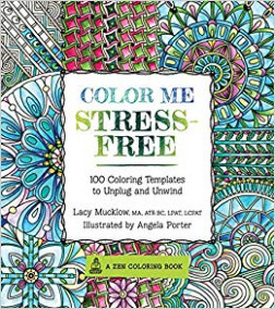 Buy Color Me Stress-Free: Nearly 13 Coloring Templates to Unplug ...