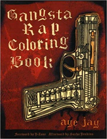 GANGSTA RAP COLORING BOOK: Amazon.co.uk: Aye Jay Morano ..