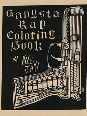 Gangsta Rap Coloring Book by Aye Jay – gangsta rap coloring book
