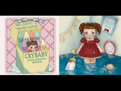MELANIE MARTINEZ Coloring Book! Crybaby – YouTube – cry baby coloring book