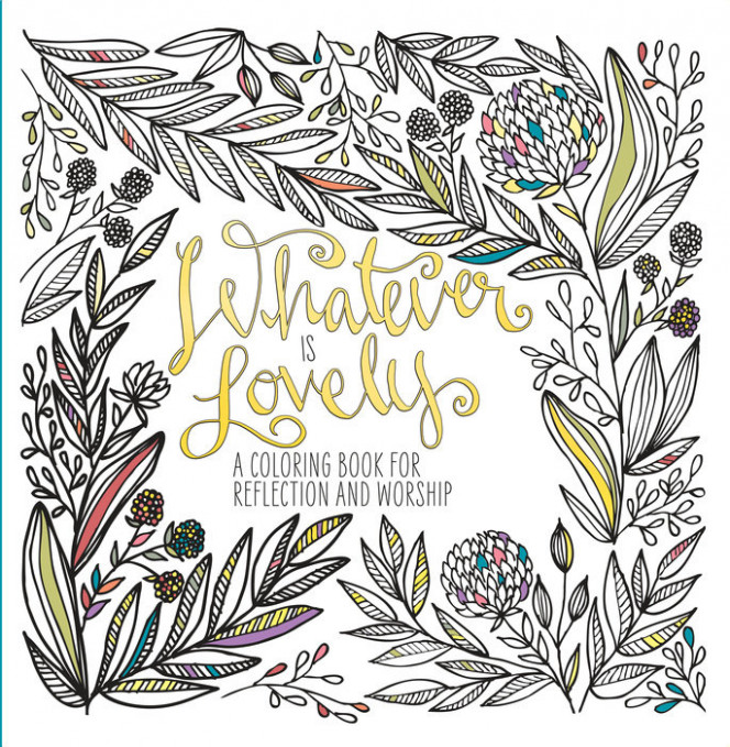 NEWS: Christian Adult Coloring Book, Whatever Is Lovely, Reaches ..