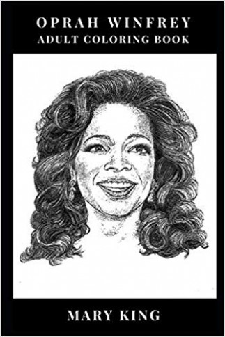 Oprah Winfrey Adult Coloring Book: Queen of All Media and Respected ..
