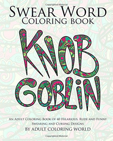 Swear Word Coloring Book: An Adult Coloring Book of 20 Hilarious ..
