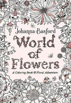 Télécharger World of Flowers: A Coloring Book and Floral Adventure ..