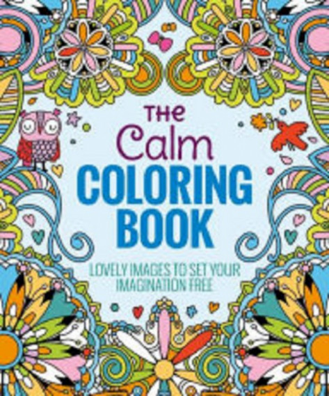 The Calm Adult Coloring Book: Lovely Images to Set Your Imagination ..