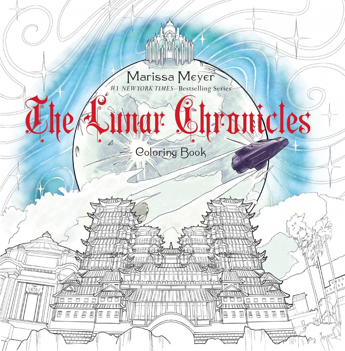 The Lunar Chronicles Coloring Book: Based on The Lunar Chronicles by ..