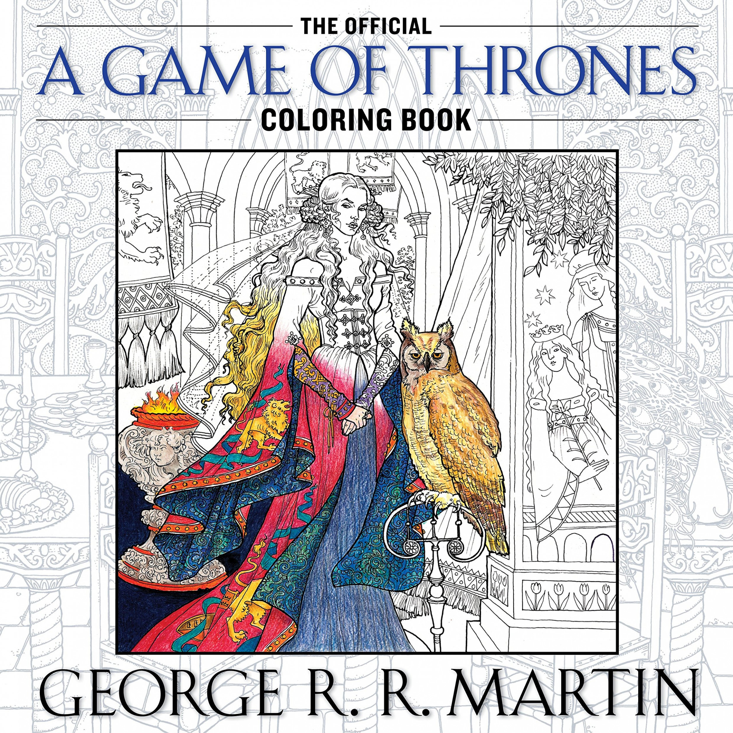 The Official A Game of Thrones Coloring Book: An Adult Coloring Book ..