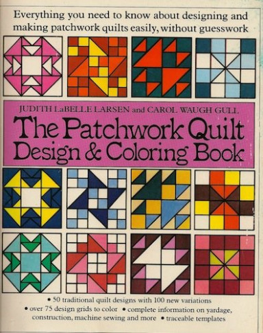 The Patchwork Quilt Design and Coloring Book: Judith LaBelle Larsen ...