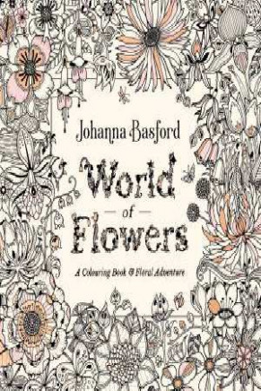 World of Flowers: A Colouring Book and Floral Adventure by Johanna ..