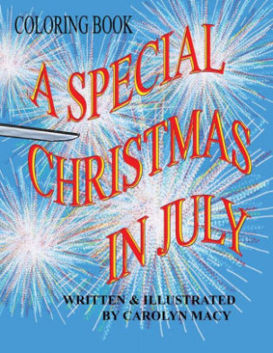 A Special Christmas In July Coloring Book by Carolyn Macy, Paperback ..