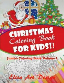 Christmas Coloring Book for Kids! : Jumbo Coloring Book, Paperback ...