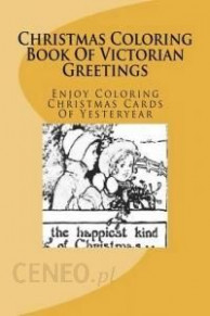 Christmas Coloring Book of Victorian Greetings – Literatura ..