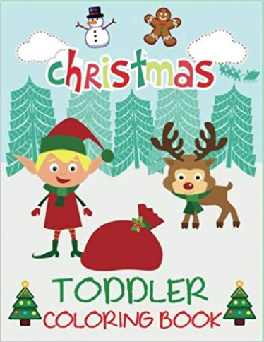 Christmas Toddler Coloring Book: Christmas Coloring Book for ..