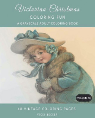 Victorian Christmas Coloring Fun: A Grayscale Adult Coloring Book by ..