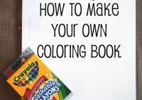 Make Your Own Coloring Book | pinksuedeshoe – how to make a coloring book