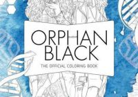 Orphan Black: The Official Coloring Book – Insight Editions (Buch) – jpc – orphan black coloring book