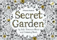 Secret Garden: An Inky Treasure Hunt and Coloring Book by Johanna ..